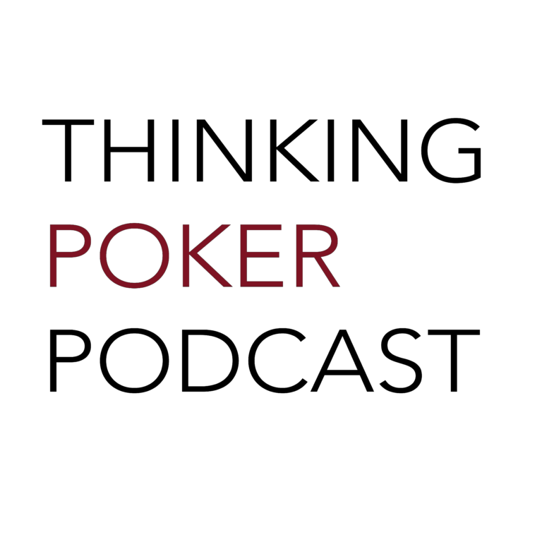 Thinking Poker – Weekly poker podcast hosted by Andrew Brokos and