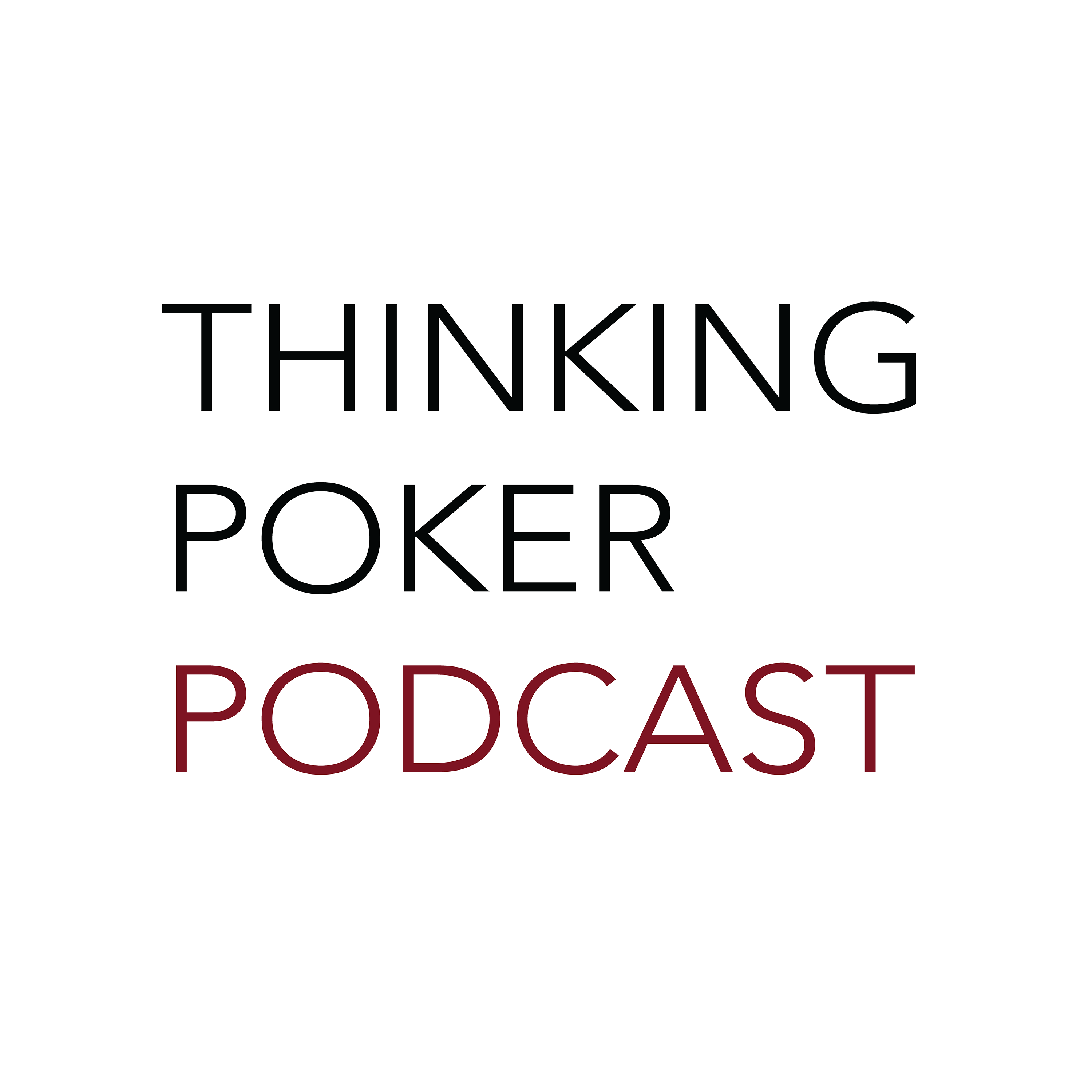 Thinking Poker – Weekly poker podcast hosted by Andrew